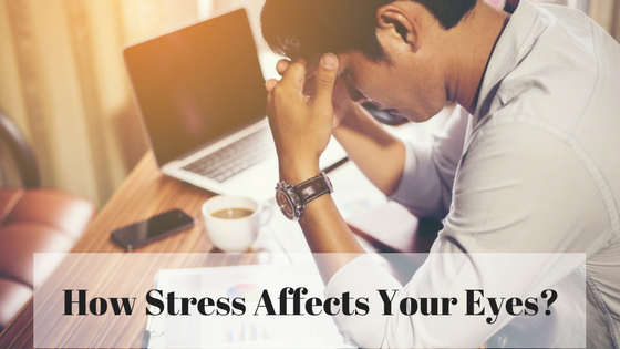 How Stress Affects Your Eyes