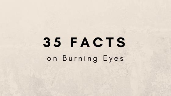35 Facts on Burning Eyes